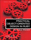 Practical Object-Oriented Design in Ruby: An Agile Primer Logo