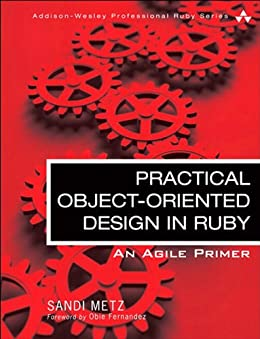 [Sandi Metz]のPractical Object-Oriented Design in Ruby: An Agile Primer (Addison-Wesley Professional Ruby Series) (English Edition)