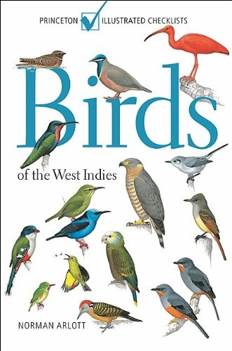Compare Textbook Prices for Birds of the West Indies Princeton Illustrated Checklists Illustrated Edition ISBN 9780691147802 by Arlott, Norman,Arlott, Norman