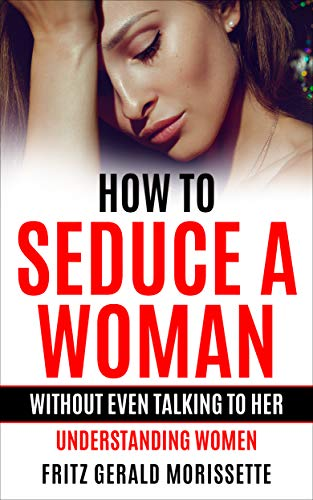 How to seduce a girl quickly