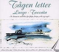 Tagen Letter / Largo / Toccata