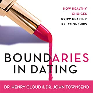 Boundaries in Dating     How Healthy Choices Grow Healthy Relationships              By:                                                                                                                                 Henry Cloud,                                                                                        John Townsend                               Narrated by:                                                                                                                                 Jonathan Petersen                      Length: 8 hrs and 9 mins     13 ratings     Overall 4.6