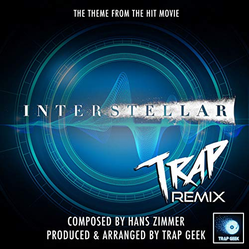 Interstellar Main Theme (From 'Interstellar') (Trap Remix)