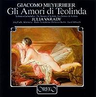 Amours Of Teolinda (Gli Amori by GIACOMO MEYERBEER (1993-01-05)