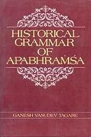 Historical Grammar of Apabhramsa