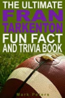 The Ultimate Fran Tarkenton Fun Fact And Trivia Book