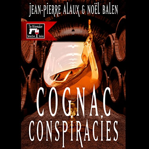 Cognac Conspiracies [Le dernier coup de Jarnac] audiobook cover art