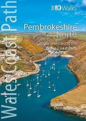 Pembrokeshire North: Circular Walks Along the Wales Coast Path (Wales Coast Path Top 10 Walks)