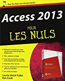 Access 2013 pour les Nuls by Laurie Ulrich Fuller (August 05,2013) - First interactive (August 05,2013)