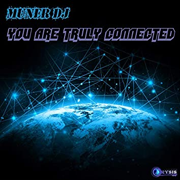You Are Truly Connected