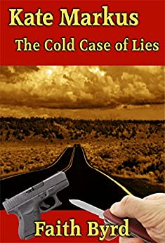 Kate Markus - The cold case of lies by [Faith Byrd]