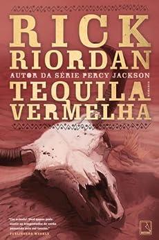 Tequila vermelha - Tres Navarre - vol. 1 (Portuguese Edition) by [Rick Riordan]