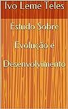 Estudo Sobre Evolução e Desenvolvimento (Portuguese Edition)