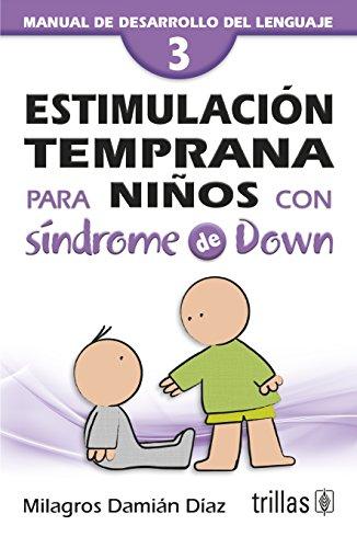 Estimulacion temprana para ninos con sindrome de Down / Early Stimulation for Children with Down Sin