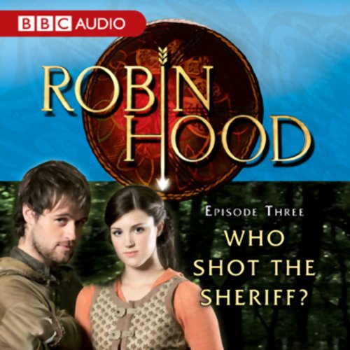 Robin Hood     Who Shot the Sheriff? (Episode 3)              By:                                                                                                                                 BBC Audiobooks                               Narrated by:                                                                                                                                 Richard Armitage                      Length: 1 hr and 48 mins     1 rating     Overall 5.0