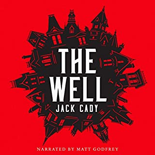 The Well                   By:                                                                                                                                 Jack Cady                               Narrated by:                                                                                                                                 Matt Godfrey                      Length: 8 hrs and 8 mins     39 ratings     Overall 3.3