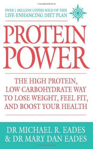 By Dr. Michael R. Eades Protein Power: The high protein/low carbohydrate way to lose weight, feel fit, and boost your health