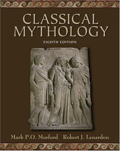 Classical Mythology - By Morford & Lenardon (8th, Eighth Edition)