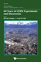 60 YEARS OF CERN EXPERIMENTS AND DISCOVERIES (Advanced Directions in High Energy Physics)
