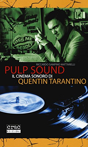 Pulp sound. Il cinema sonoro di Quentin Tarantino