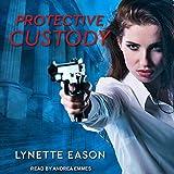 Protective Custody - Lynette Eason