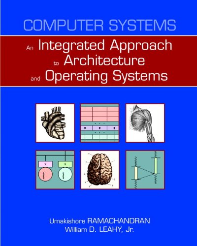 Compare Textbook Prices for Computer Systems: An Integrated Approach to Architecture and Operating Systems 1 Edition ISBN 9780321486134 by Ramachandran, Umakishore,Leahy  Jr., William