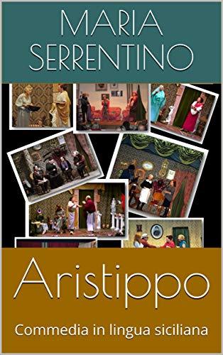 Aristippo: Commedia in lingua siciliana (La scena Vol. 5)
