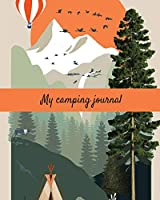 My Camping Journal (Camping Loogbook): Road Trip Planner, Caravan Travel Journal, Glamping Diary, Camping Memory Keepsake ... for Campers / Campground Notebook / Gift Idea for Camper