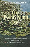 The Twenty Ninth Day: Accommodating Human Needs and Numbers to the Earth's Resources (A Worldwatch Institute book)
