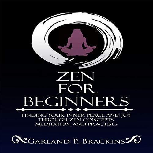 Zen for Beginners Audiobook By Garland P. Brackins cover art
