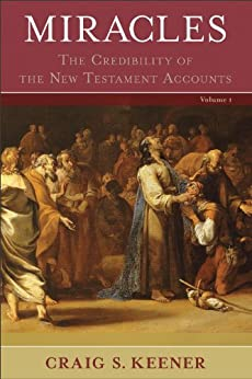 Miracles : 2 Volumes: The Credibility of the New Testament Accounts by [Craig S. Keener]