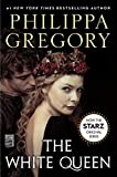 The White Queen: A Novel (The Plantagenet and Tudor...