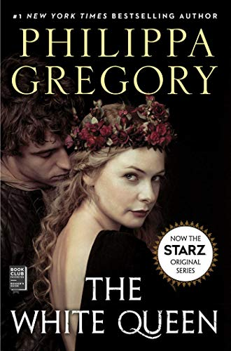 The White Queen: A Novel (The Plantagenet and Tudor Novels Book 2)