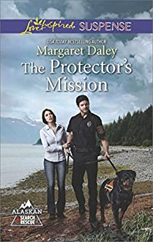 The Protector's Mission (Alaskan Search and Rescue Book 3) by [Margaret Daley]
