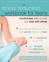 Stress Reduction Workbook for Teens: Mindfulness Skills to Help You Deal with Stress (Instant Help) (Teen Instant Help) by Gina M. Biegel (16-Nov-2009) Paperback