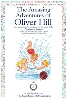 """The Amazing Adventures Of Oliver Hill: 17 Short Stories based on the Principles of Success by """"Think and Grow Rich"""" Autho..."""