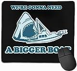 Vamos a necesitar un Barco más Grande Alfombrillas de ratón Alfombrilla Antideslizante para Juegos Alfombrilla para ratón