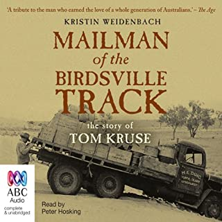 The Mailman of the Birdsville Track                   By:                                                                                                                                 Kristin Weidenbach                               Narrated by:                                                                                                                                 Peter Hosking                      Length: 8 hrs and 49 mins     31 ratings     Overall 4.4