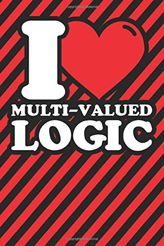 Notebook lined: Multi-valued logic Gifts - Funny I love Multi-valued logic Humor