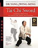 By Yang Ph.D., Dr. Jwing-Ming Tai Chi Sword Classical Yang Style: The Complete Form, Qigong, and Applications, Revised Paperback - September 2014