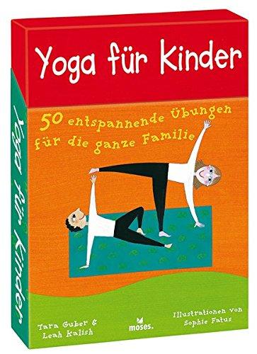 Yoga für Kinder: 50 entspannende Übungen für die ganze Familie