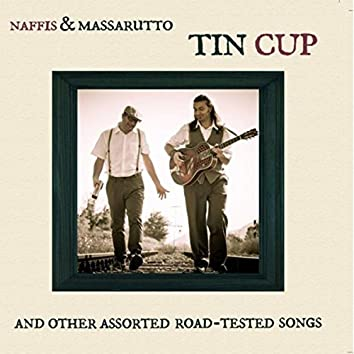 Tin Cup and Other Assorted Road-Tested Songs