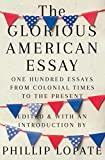 Image of The Glorious American Essay: One Hundred Essays from Colonial Times to the Present