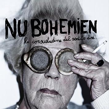 Nu Bohemien : La consuetudine del sentito dire