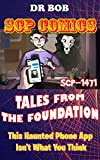 SCP Comics   Tales From The Foundation Episode 3: SCP 1471-This Haunted Phone App Isn't What You Think