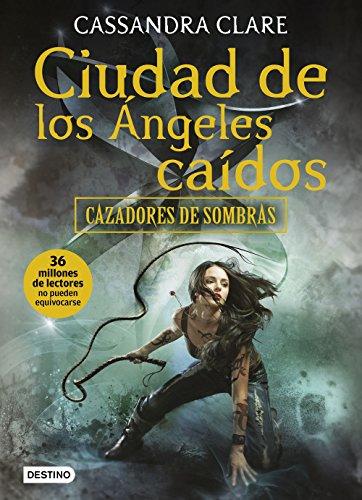 Ciudad de los ángeles caídos: Cazadores de sombras 4 (La...