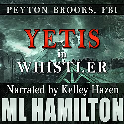 Yetis in Whistler Audiobook By M.L. Hamilton cover art