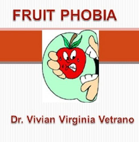 Fruit Phobia (Natural Hygiene) (English Edition)