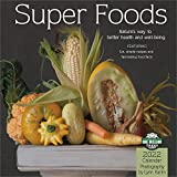 Super Foods 2022 Wall Calendar: Nature s Way to Better Health and Well-Being