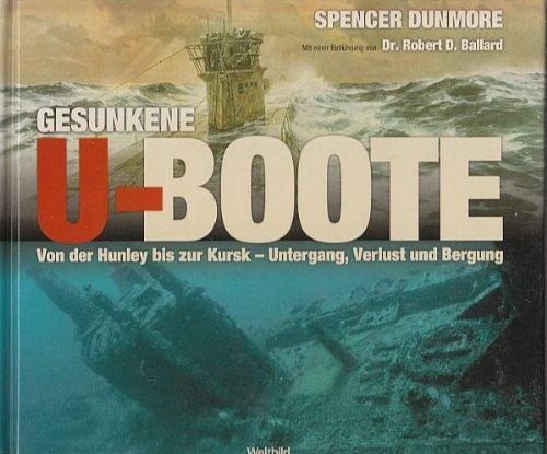 Gesunkene U-Boote. Von der Hunley bis zur Kursk - Untergang, Verlust und Bergung. Übersetzt von Hein-W. Hermes.